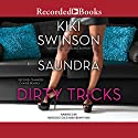 Dirty Tricks Audiobook by Kiki Swinson,  Saundra Narrated by Mercedes Gold, Ebony Ford