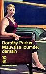 Mauvaise Journée demain par Dorothy Parker