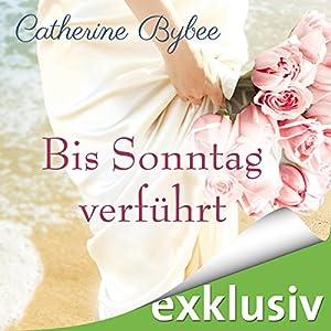 Bis Sonntag verführt (Eine Braut für jeden Tag 6) Hörbuch