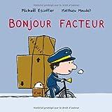 """Afficher """"Bonjour facteur"""""""