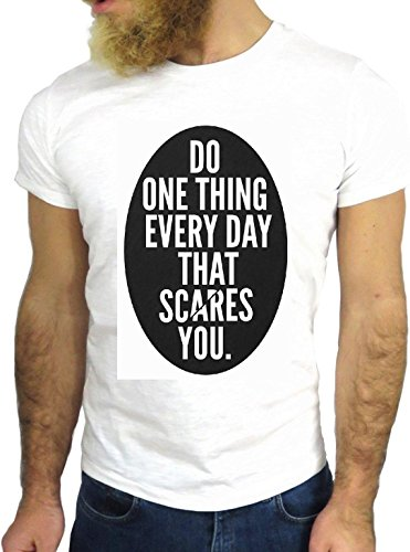 T SHIRT JODE Z1518 DO ONE THING EVERYDAY SCARES YOU FUN COOL FASHION NICE GGG24 BIANCA - WHITE M