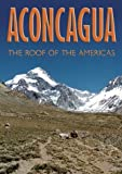 Aconcagua: The Roof of the Americas