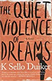 img - for The Quiet Violence of Dreams book / textbook / text book