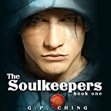 The Soulkeepers: The Soulkeepers Series, Book 1 Audiobook by G. P. Ching Narrated by Jeffrey Kafer
