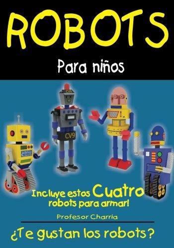 Robots Para Nios Full version: Libro de lectura y ciencia para mejorar la creatividad (Spanish Edition)
