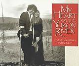 My Heart on the Yukon River, Monique Dykstra, 0874221579