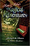 Katie and Riley's Magical Adventures, Rebecca Greathouse, 1424153417