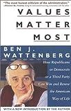 Values Matter Most, Ben J. Wattenberg, 0895264366