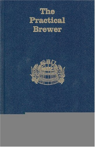The Practical Brewer, Third Edition