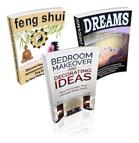 Bedroom Decor Ideas and Feng Shui and Dream Interpretation 3 Books Boxed Set Bundle: Learn: Dream Interpretation, How To Create A Sleep Sanctuary, How ... (Boxed Set Bundle Books By Sam Siv Book 4)