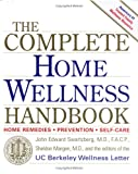 The Complete Home Wellness Handbook, J. Swartzberg and S. Margen, 0976015218