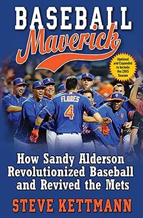 Baseball Maverick: How Sandy Alderson Revolutionized Baseball and Revived the Mets (English Edition)