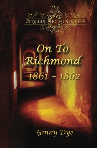 on-to-richmond-2-in-the-bregdan-chronicles-historical-fiction-romance-series-volume-2