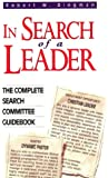 In Search Of A Leader – The Complete Search Committee Guidebook