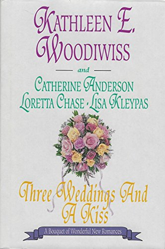 Three Weddings and a Kiss - A Bouquet of Wonderful New Romances