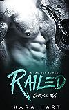Railed: A Bad Boy Romance (Courage MC)