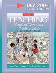 Teaching Exceptional, Diverse, and At-Risk Students in the General Education Classroom, IDEA 2004 Update Edition (3rd Edition)