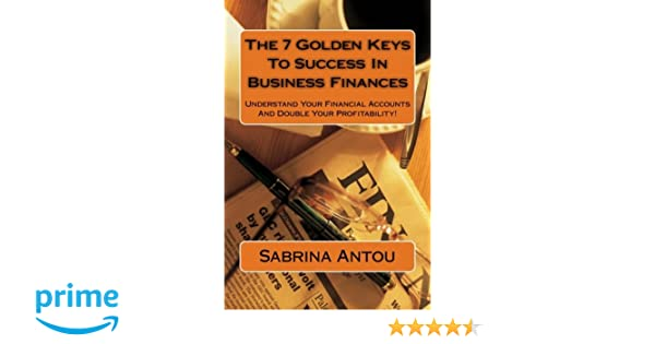 The 7 Golden Keys To Success In Business Finances