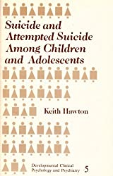 Suicide and Attempted Suicide among Children and Adolescents (Developmental Clinical Psychology and Psychiatry)