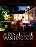 The Inn at Little Washington : A Pictoral Guide to the Famed Restaurant and Its Cuisine