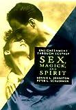 Sex, Magic and Spirit, Bonnie L. Johnston and Peter L. Schuerman, 1567183786