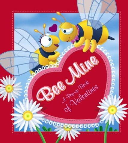 Read Online Bee Mine: A Pop-up Book of Valentines PDF