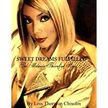Sweet Dreams Fulfilled, The Melanie Thornton Story