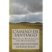 Camino de Santiago - Practical Preparation and Background: Volume 1 by Mr Gerald Kelly (2012-07-06)
