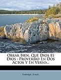 Obrar Bien, Que Dios Es Dios, Enrique Zumel, 1271831031
