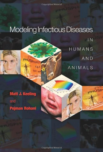 Modeling Infectious Diseases in Humans and Animals by Matt J. Keeling , Pejman Rohani, Publisher : Princeton University Press