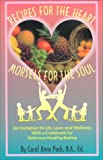 img - for Recipes for the Heart Morsels for the Soul: An Invitation to Life, Love, and Wellness with a Cookbook for Delicious Heathy Eating book / textbook / text book