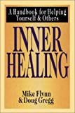 Inner Healing: A Handbook for Helping Yourself and Others