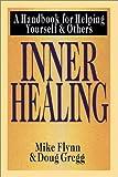 Inner Healing, Mike T. Flynn and Douglas H. Gregg, 083081664X