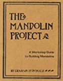 The Mandolin Project: A Workshop Guide to Building Mandolins