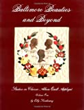 Baltimore Beauties and Beyond: Studies in Classic Album Quilt Applique (Baltimore Beauties & Beyond)