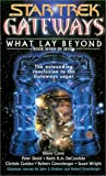 img - for Gateways #7: What Lay Beyond (Star Trek Gateways) book / textbook / text book