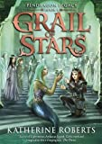 Grail of Stars (Pendragon Legacy) by Katherine Roberts (2014-02-01)