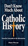 img - for Don't Know Much About Catholic History: From the Catacombs to the Reformation book / textbook / text book