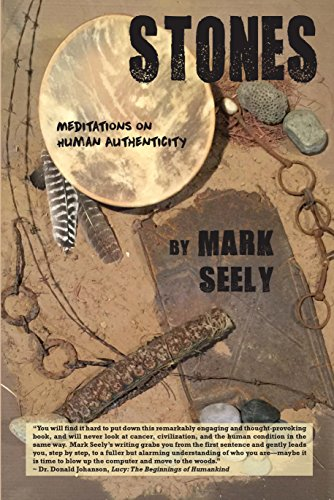 Stones: Meditations on Human Authenticity by [Seely, Mark]