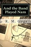 And the Band Played Nam, R. Goga, 1478348259