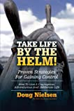 img - for Take Life By The Helm!: Proven Strategies For Gaining Control book / textbook / text book