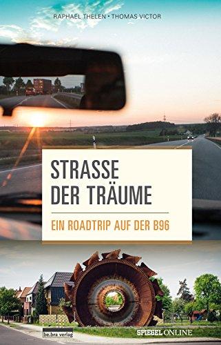 Straße der Träume: Ein Roadtrip auf der B96 (German Edition)