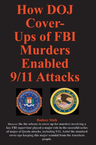 How DOJ Cover Up of FBI Murders Enabled 9/11 Attacks: 978-0-932438-81-2 (Number 20 In several dozen  Defrauding America book series.)