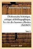 dictionnaire historique critique et bibliographique contenant les vies des hommes illustres t 11 generalites french edition