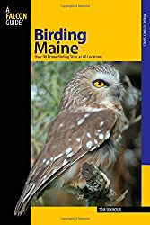 Birding Maine: Over 90 Prime Birding Sites At 40 Locations (Birding Series)