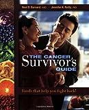 The Cancer Survivor's Guide, Neal D. Barnard and Jennifer K. Reilly, 1570672253