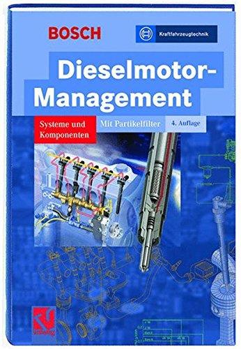 Dieselmotor-Management: Systeme und Komponenten (Bosch Fachinformation Automobil)