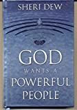 God Wants a Powerful People, Dew, Sheri, 1590388135