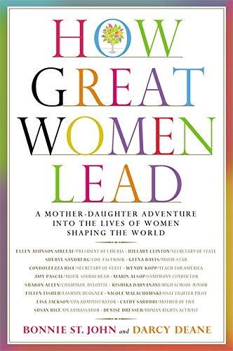 How Great Women Lead: A Mother-Daughter Adventure into the Lives of Women Shaping the World by Bonnie St. John - Center John Shopping St