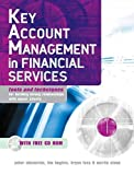 Key Account Management in Financial Services : Tools and Techniques for Building Strong Relationships with Major Clients, Cheverton, Peter and Hughes, Tim, 074945069X